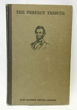 The Perfect Tribute by Mary Raymond Shipman Andrews - 1917 about Abrahem Lincoln
