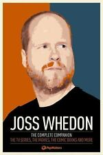 Joss Whedon: The Complete Companion: The TV Series, the Movies, the Co-ExLibrary