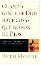 Cuando Gente De Dios Hace Cosas Que No Son De Dios (Spanish Edition) by Moore,