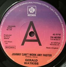 """Gerald Watkiss - Johnny Can't Work Any Faster UK 1979 7"""" Pye Recs (Demo)"""