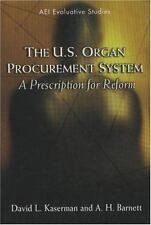 NEW - The U.S. Organ Procurement System: A Prescription for Reform