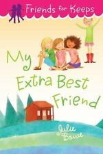 My Extra Best Friend (Friends for Keeps), Bowe, Julie, New Books