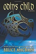 Odin's Child : Book One of the Odd Tangle-Hair Saga: By Macbain, Bruce