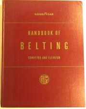 Goodyear Tire Company - Handbook of Belting Conveyor and Elevator - 1953 - Very