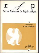 Revue française de Psychanalyse 2 / 1991 Psychanalyse et ideal thérapeutique