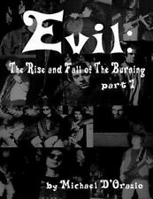 Evil: the Rise and Fall of the Burning Part 1 by Michael D'Orazio (2011,...