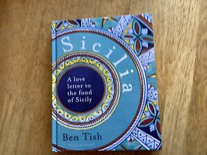 Sicilia: A love letter to the food of Sicily by Ben Tish