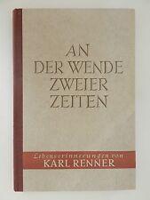 Karl Renner An der Wende zweier Zeiten 1. Band