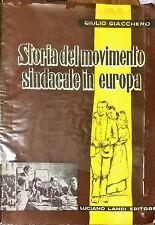 STORIA DEL MOVIMENTO SINDACALE IN EUROPA - GIULIO GIACCHERO - ED. L. LANDI, 1960