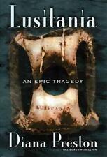 Lusitania : An Epic Tragedy by Diana Preston (2002, Hardcover)