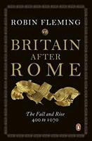 Britain After Rome: The Fall and Rise, 400 to 1070: Anglo-Saxon Britain Vol 2 (T