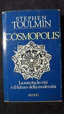 Toulmin: Cosmopolis Nascita crisi futuro della modernità Rizzol,  1991 1^ ediz