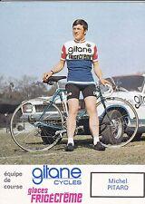 CYCLISME carte cycliste MICHEL PITARD  équipe GITANE CYCLE - FRIGECREME 1973