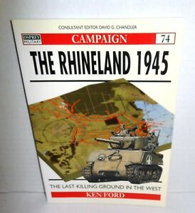BOOK OSPREY Campaign #74 The Rhineland 1945 by Ken Ford op 1st Ed 2000