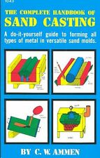 The Complete Handbook of Sand Casting Book~DIY guide to forming your own parts