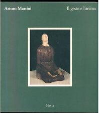 DE MICHELI FERRARI ARTURO MARTINI IL GESTO E L'ANIMA ELECTA 1989 SCULTURA LEGNO