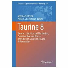 Advances in Experimental Medicine and Biology Ser.: Taurine 8 : Volume 2:...