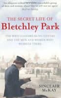 The Secret Life of Bletchley Park: The History of the Wartime  ,.9781845136338