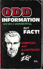 ODD INFORMATION WEIRD & WONDERFUL BUT FACT! COMPILED AND ILLUSTRATED BY ZEP