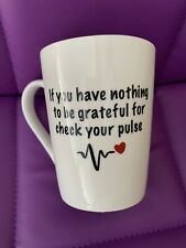 Coffee Chocolate Mug If You Have Nothing To Be Grateful For Check Your Pulse New
