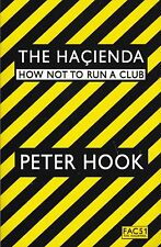 The Hacienda by Peter Hook (How not to run a club) New paperback Book