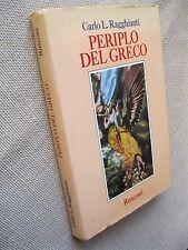 PERIPLO DEL GRECO - CARLO L. RAGGHIANTI - EDITORE RUSCONI - 1a EDIZIONE 1987