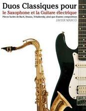 Duos Classiques Pour le Saxophone et la Guitare électrique : Pièces Faciles...
