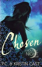 Chosen By P. C. Cast & Kristin Cast (House Of The Night Series - Book #3)