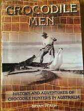 Crocodile Men SIGNED by Bryan Peach Australia. Hunters. Queensland. NT. Hunting