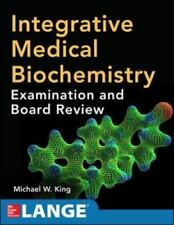 Integrative Medical Biochemistry: Examination and Board Review King, Michael W.