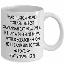 You Are The Best Savannah Cat Mom Ever Personalized Savannah Cat Mom Custom