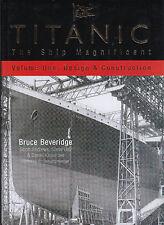 Titanic: The Ship Magnificent: Vol. One: Design & Construction Vol. 1, Beveridge