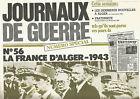 JOURNAUX DE GUERRE N°56 LA FRANCE D'ALGER - 1943