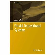 Fluvial Depositional Systems by Andrew Miall (2013, Hardcover)