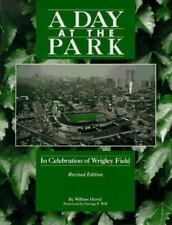 A Day at the Park : In Celebration of Wrigley Field by William C. Hartel 1995