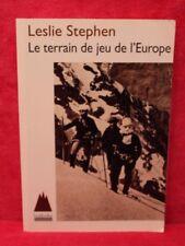 Le Terrain de jeu de l'Europe - Leslie Stephen - Livre grand format - Occasion