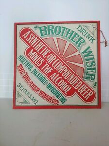 Pre- Prohibition Sign Brother Wiser Co. St Louis Mo.