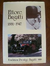 ETTORE BUGATTI 1881-1947~FONDATION PRESTIGE BUGATTI~RENCONTRE du CENTENAIRE E.B.