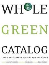 New, Whole Green Catalog: 1,000 Best Things for You and the Earth, Bill McKibben