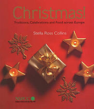 Christmas!: Traditions, Celebrations and Food Across Europe by Stella Ross...