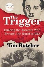 The Trigger Tim Butcher 2015, Paperback WORLD WAR I History RARE