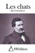 Les Chats by Jules Champfleury (2015, Paperback)