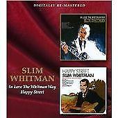 Slim Whitman - In Love the Whitman Way/Happy Street (2012)  CD  NEW  SPEEDYPOST