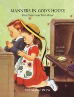 Manners in God's House : First Prayers and First Missal, Hardcover by Sister ...