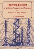 Experimentierbuch - der drahtlosen Telegraphie & Telephonie - Selbstbau Buch NEU
