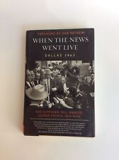 When the News Went Live : Dallas 1963, Autographed by All the Authors