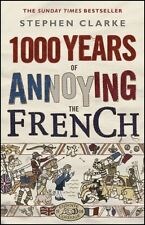 1000 Years of Annoying the French (Paperback) by Stephen Clarke