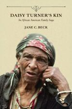 BLACK HISTORY - Daisy Turner's Kin : An African American Family Saga