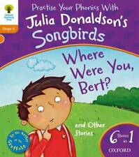 Oxford Reading Tree Songbirds: Level 6. Where Were You Bert and Other Stories, D