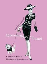 Dreaming of Chanel : Vintage Dresses, Timeless Stories by Charlotte Smith (2011,